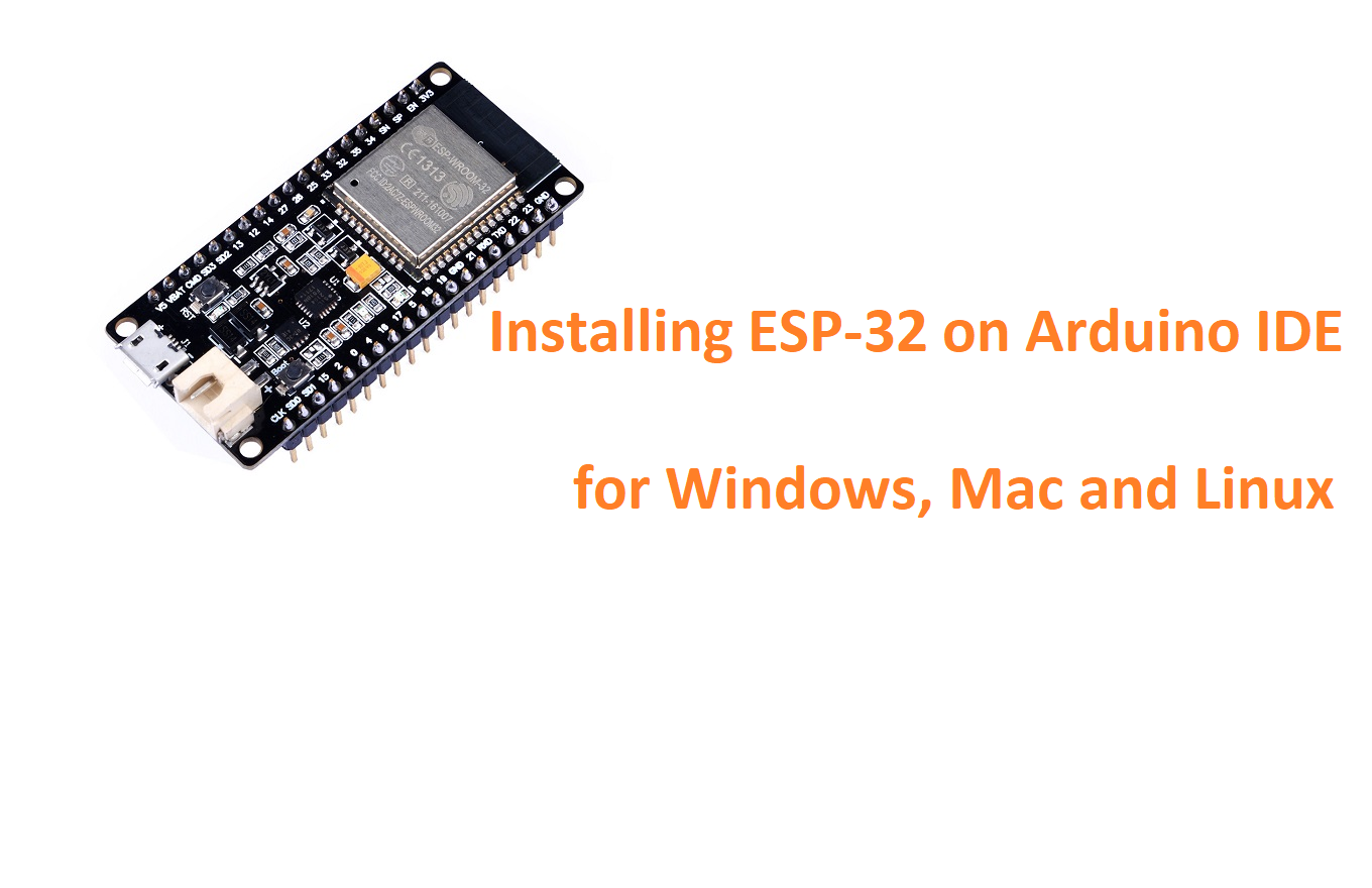 Installing ESP-32 on Arduino IDE (Windows, Mac, Linux)